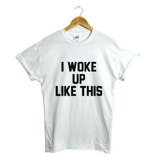 I WOKE UP LIKE THIS T SHIRT YONCE FLAWLESS TUMBLR SWAG TOP HOMIES FASHION | eBay