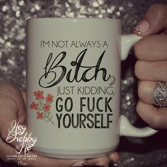 bitch funny mug home accessory