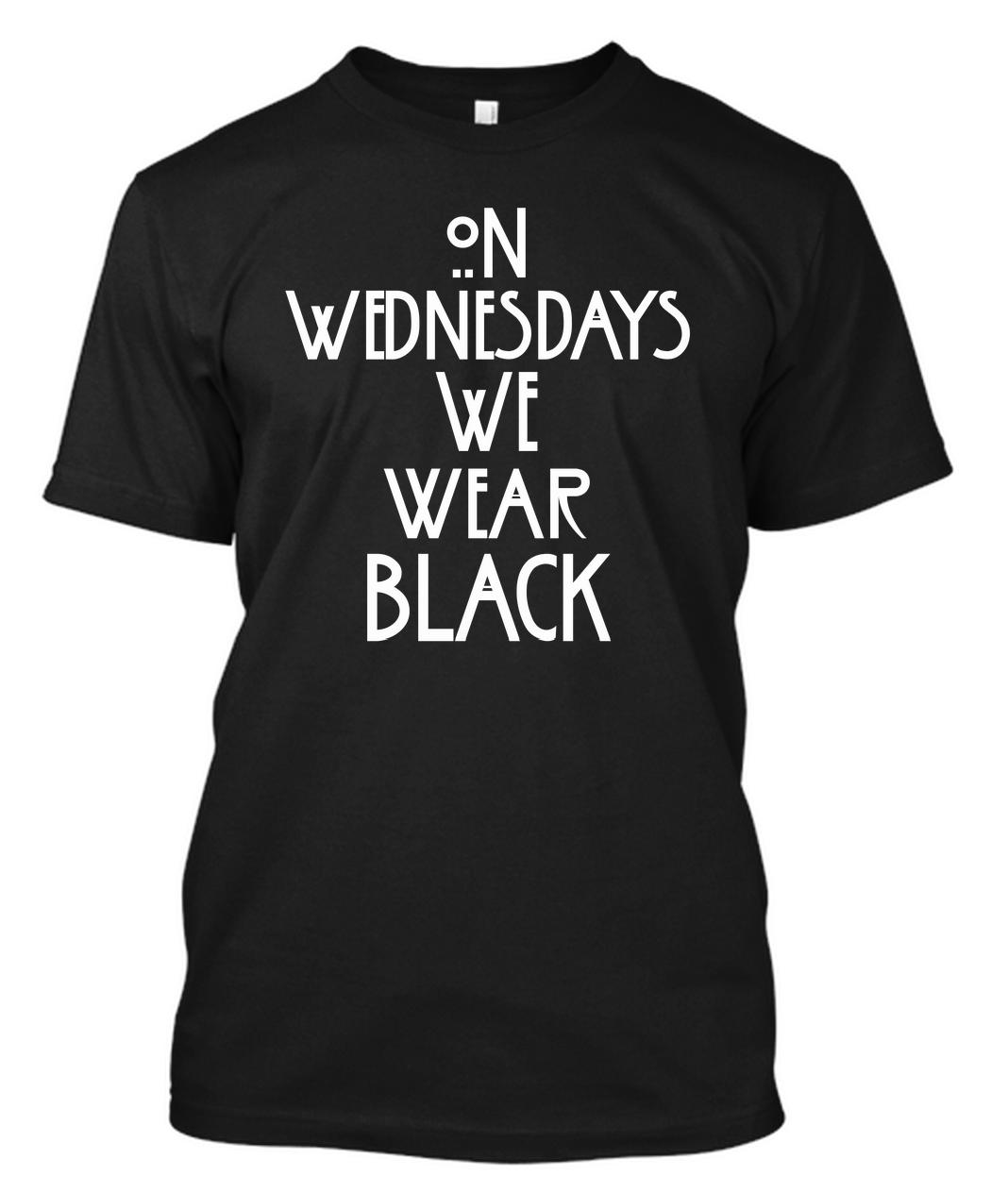 On wednesdays we wear black shirt