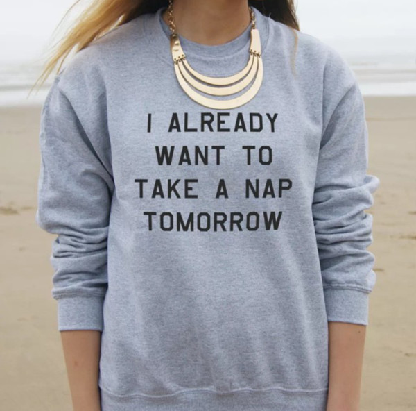 t-shirt quote on it sweater funny lazy day crewneck necklace grey funny sweater
