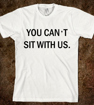 You Can't Sit With Us Tee