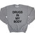 Drugs In My Body Sweater