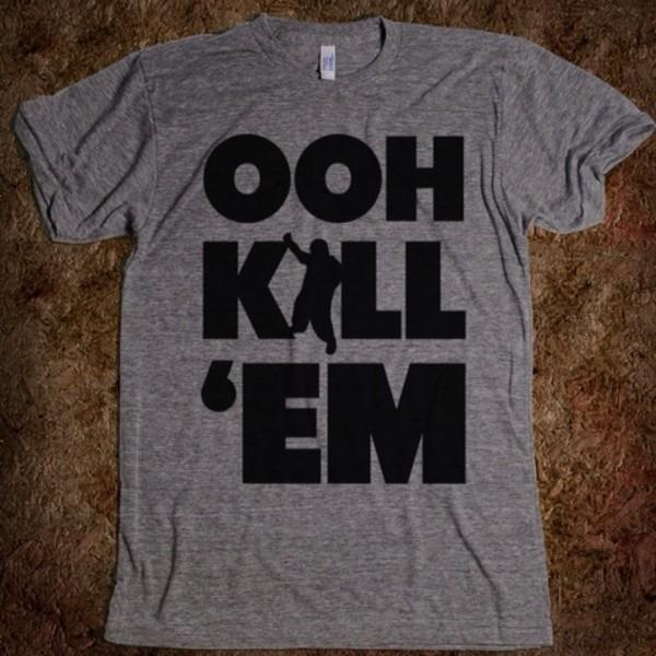 shirt terio ohh kill em skreened