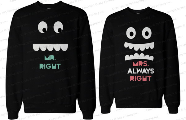 mr right mrs always right mr and mrs right mr and mrs mr and mrs sweatshirts mr and mrs shirts his and hers sweatshirts matching couples his and hers gifts couple sweaters couple sweaters couple matching couples matching couple sweatshirts matching sweatshirts matching sweatshirts for couples