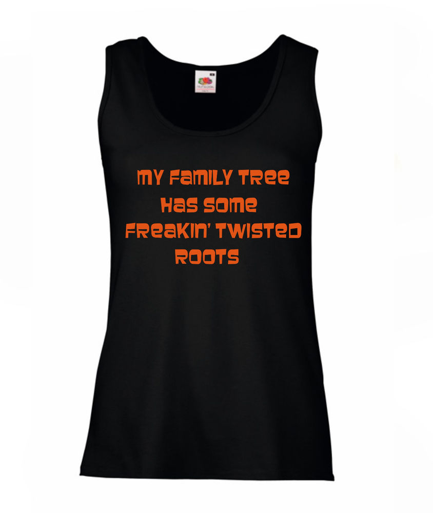 Women T-Shirt, My family tree, has some freakin' twisted roots, size:S Black | eBay