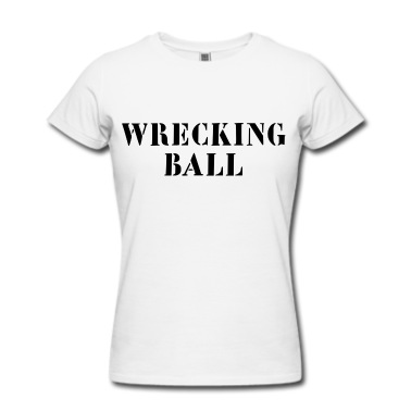 Wrecking Ball T-Shirt | Spreadshirt | ID: 13811158