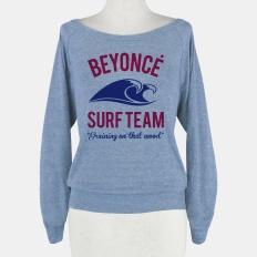 Beyonce Surf Team | HUMAN | T-Shirts, Tanks, Sweatshirts and Hoodies