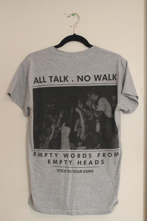 t-shirt all talk no walk stick to your guns tumblr white black and white fashion grunge t-shirt shirt grey graphic tee