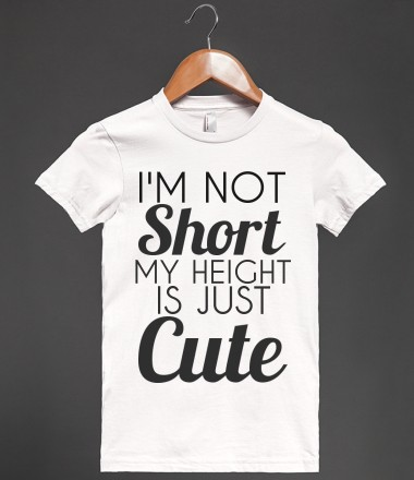 not short i'm cute - glamfoxx.com - Skreened T-shirts, Organic Shirts, Hoodies, Kids Tees, Baby One-Pieces and Tote Bags Custom T-Shirts, Organic Shirts, Hoodies, Novelty Gifts, Kids Apparel, Baby One-Pieces   Skreened - Ethical Custom Apparel