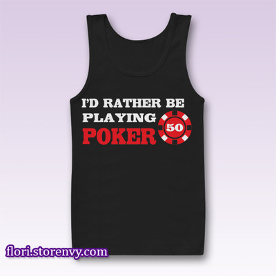 Rather Be Playing Poker Tank Top M L XL XXL | Flori - Best Buy Men Tshirt & Sleeveless | by Storenvy