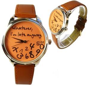 ZIZ 'Whatever, I'm late anyway' watch.   ZIZ iz TIME