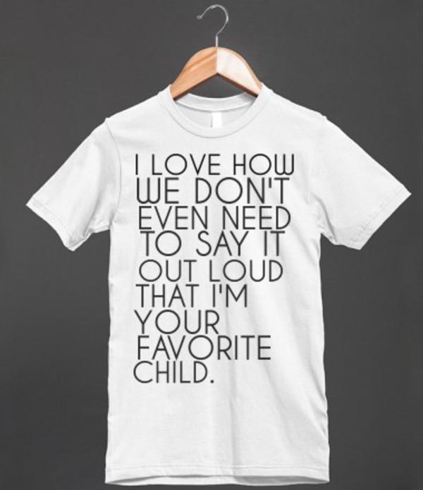 t-shirt shirt favorite child funny funny family t-shirt t-shirt
