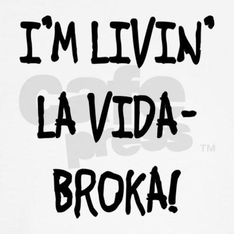 Livin La Vida Broka! Hoodie Sweatshirt by EverybodyShirts1