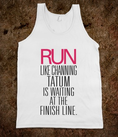 Run like Channing Tatum Finish Line - Awesome Fun Shirts by RexLambo - Skreened T-shirts, Organic Shirts, Hoodies, Kids Tees, Baby One-Pieces and Tote Bags Custom T-Shirts, Organic Shirts, Hoodies, Novelty Gifts, Kids Apparel, Baby One-Pieces | Skreened - Ethical Custom Apparel