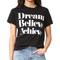 Sincerely jules dream believe achieve tee - black