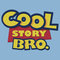 """""""cool story bro. (the sequel)"""" t-shirts & hoodies by biggstankdogg 