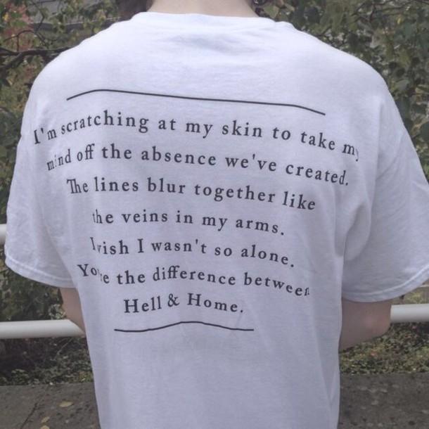shirt quote on it tumblr shirt white t-shirt