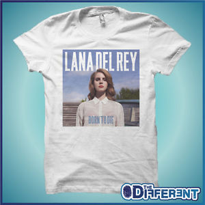 T Shirt Lana Del Rey Born to Die Music The Happiness Is Have My T Shirt New | eBay