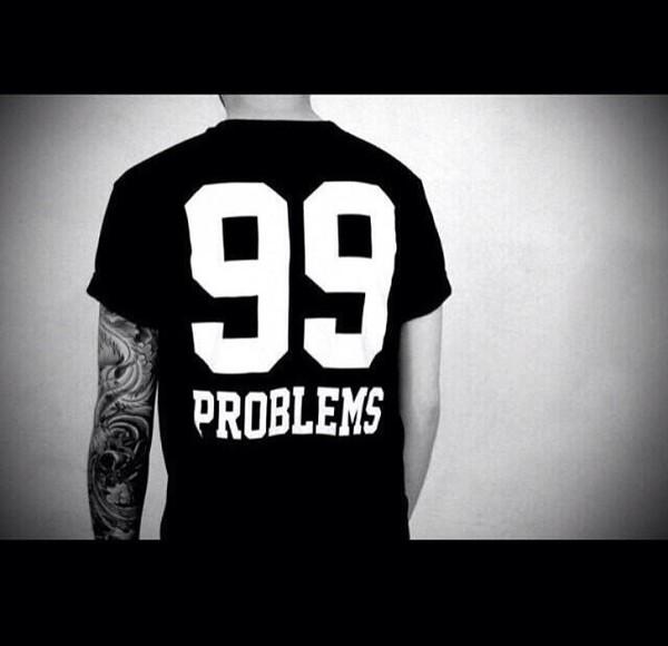 shirt black white 99 problems t-shirt dope swag menswear female unisex 99 problems kanye west jay-z ASAP Rocky fashion mens t-shirt urban menswear