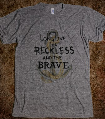 Long Live The Reckless And The Brave - Easydoesit - Skreened T-shirts, Organic Shirts, Hoodies, Kids Tees, Baby One-Pieces and Tote Bags Custom T-Shirts, Organic Shirts, Hoodies, Novelty Gifts, Kids Apparel, Baby One-Pieces   Skreened - Ethical Custom Apparel