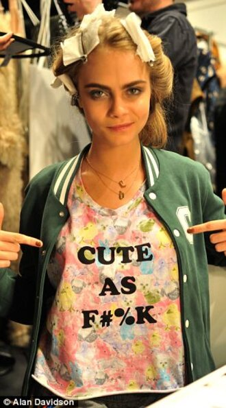 shirt cute as fuck cute cara delevingne jacket green jacket graphic tee funny funny quote shirt flowers vintage pink preppy