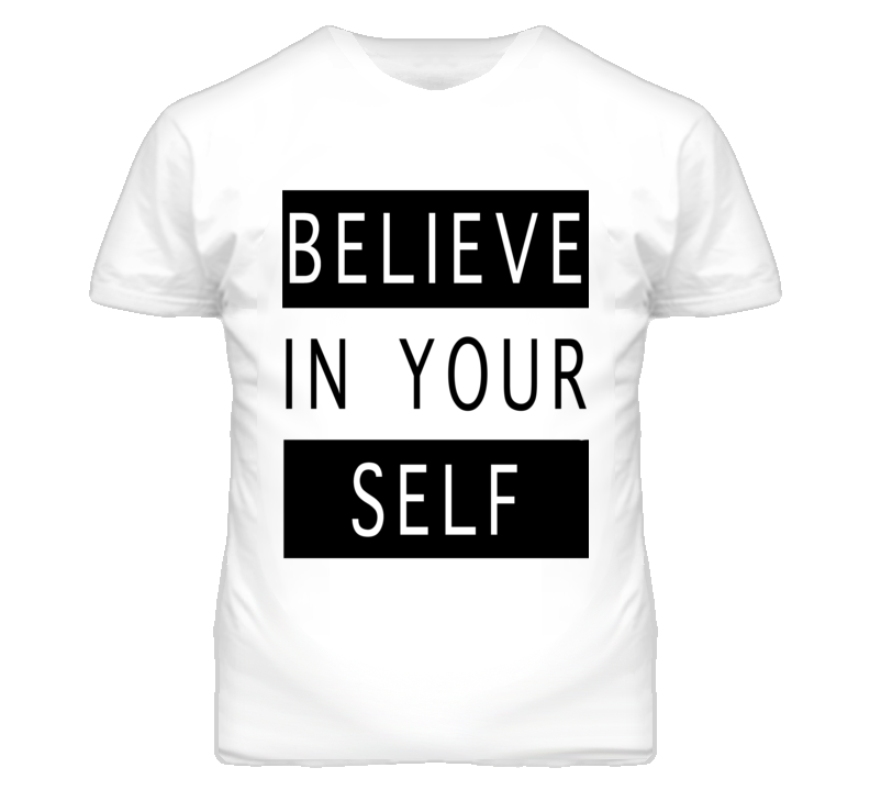 Believe In Yourself Black And White Graphic T Shirt
