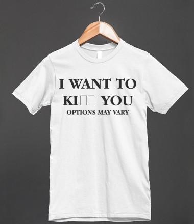 I Want To ... Shirt - Maridesign - Skreened T-shirts, Organic Shirts, Hoodies, Kids Tees, Baby One-Pieces and Tote Bags Custom T-Shirts, Organic Shirts, Hoodies, Novelty Gifts, Kids Apparel, Baby One-Pieces | Skreened - Ethical Custom Apparel