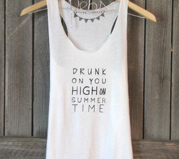 FREE SHIPPING-BACKORDER -Hipster Shirt, Drunk on you High on Summer Time tank, (women, teen girls) small, medium on Wanelo