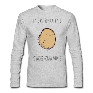 Haters Gonna Hate, Potatoes Gonna Potate Hoodie | Spreadshirt | ID: 9374597