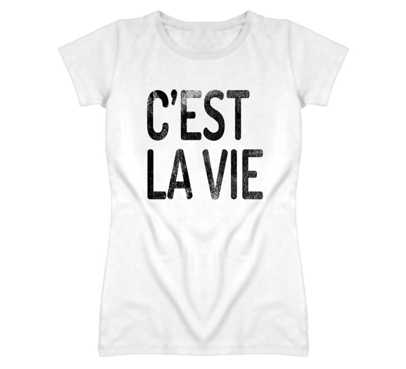 Cest La Vie Funny Celebrity T Shirt