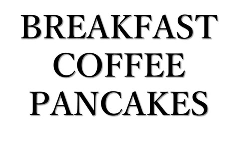 Breakfast Coffee Pancakes T Shirt   Cheap Funny T Shirts ~  Pop Culture T Shirts ~ Baby Onesies ~ Xray Skeleton Baby Tops ~ Funny Maternity Tops