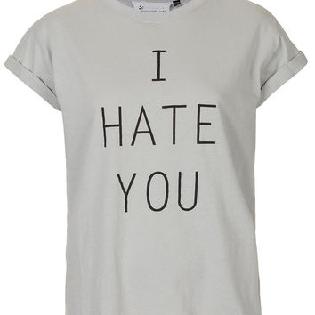I Hate You Tee By Tee And Cake - Jersey Tops - Clothing - Topshop USA on Wanelo