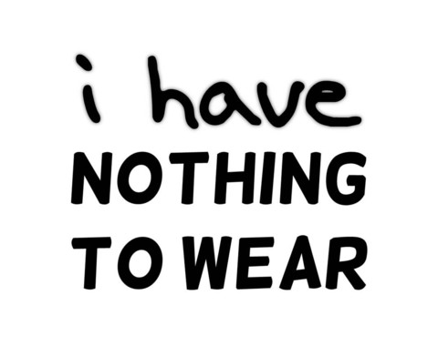 I Have Nothing To Wear T Shirt | Cheap Funny T Shirts ~  Pop Culture T Shirts ~ Baby Onesies ~ Xray Skeleton Baby Tops ~ Funny Maternity Tops