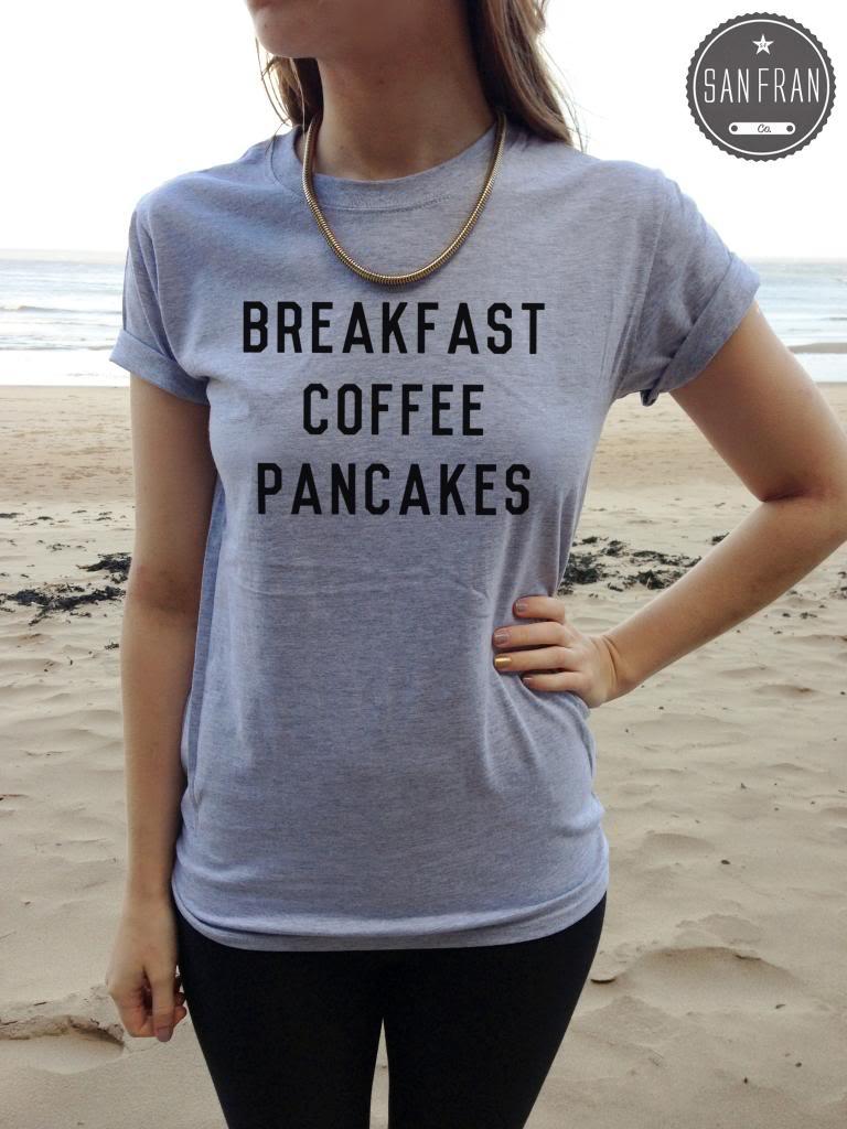 * Breakfast Coffee Pancakes Lovely T-shirt TUMBLR Fashion Bloggers Shirt Top * | eBay