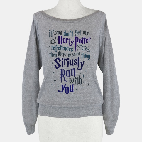 If You Don't Get My Harry Potter References | HUMAN | T-Shirts, Tanks, Sweatshirts and Hoodies