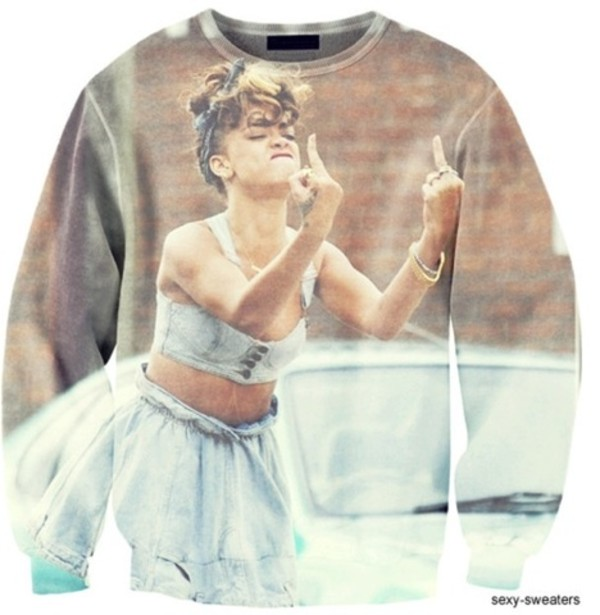 sweater rihanna jumper middle finger shirt fuck off cool shirts swag swag girly funny 'get fucked'