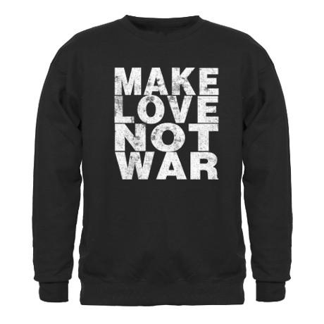 Make Love Not War Vintage Sweatshirt by fren4ever