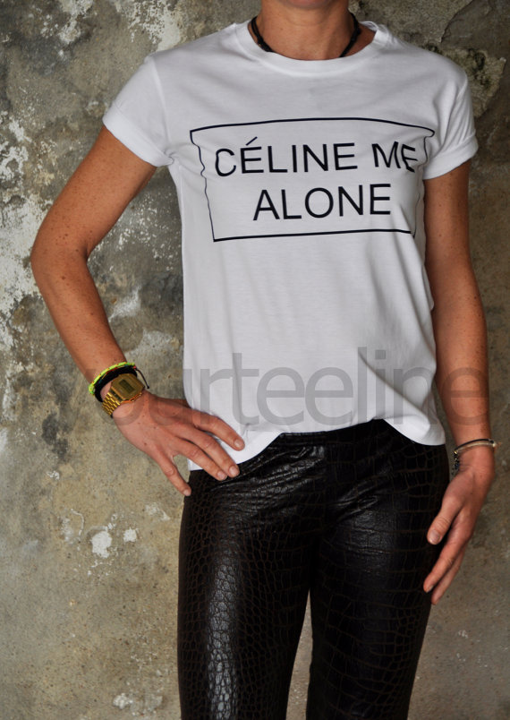 Celine me alone tshirt by yourteeline on Etsy