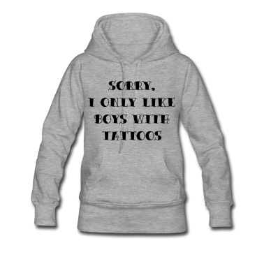 sorry_i_only_like_boys_with_tattoos Kapuzenpullover | Spreadshirt | ID: 21074848
