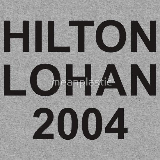 """HILTON LOHAN 2004"" T-Shirts & Hoodies by meanplastic | Redbubble"