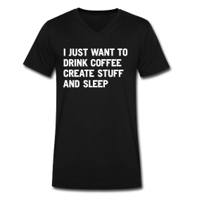 I just want to drink coffee create stuff and sleep V-Neck T-Shirt   WORDS BRAND™