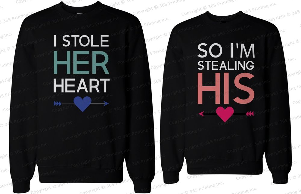 His and Her Matching Couple Sweatshirts I Stole Her Heart So I'M Stealing His | eBay