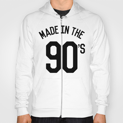 Made in 90's Hoody by CreativeAngel | Society6