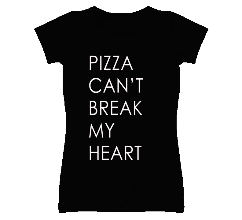 Pizza Can't Break My Heart Funny Graphic T Shirt
