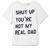 Shut Up You're Not My Real Dad Tee by Ashish - Moda Operandi