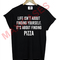 Life isn't about finding yourself it's about finding pizza t-shirt men women