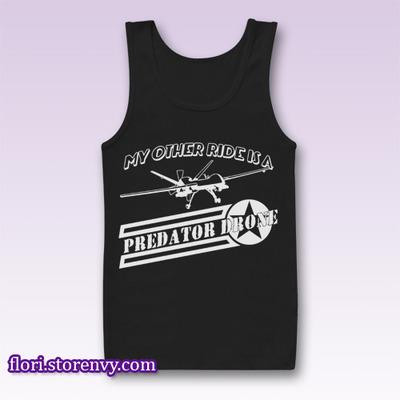 My Other Ride Is A PREDATOR DRONE Tank Top M L XL XXL | Flori - Best Buy Men Tshirt & Sleeveless | by Storenvy