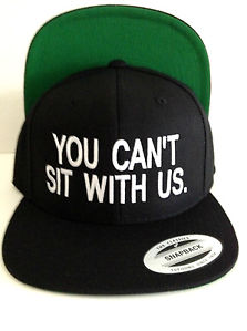You Can'T Sit with US Snapbackmean Girls Chich Hot Tumblr Dope Swag Keep Paris | eBay
