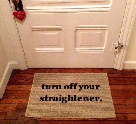 Turn Off Your Straightener Door Mat / Area Rug by BeThereInFive