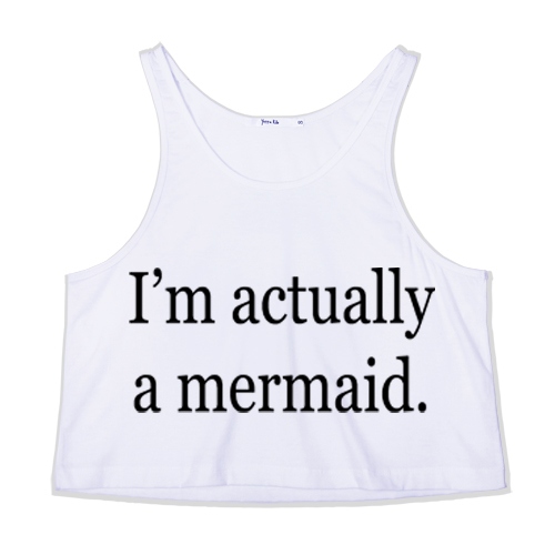 I'm Actually A Mermaid Crop Tank Top — Kollage